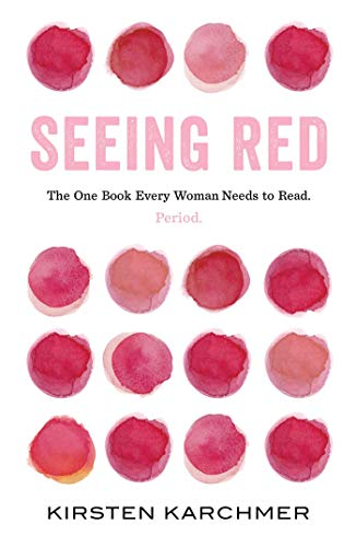 This is a picture of Kirsten Karchmer's book Seeing Red, which uses Chinese medicine principles to treat women's reproductive health issues.